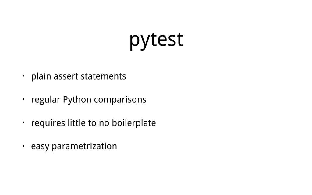 pytest • plain assert statements • regular Pyth...