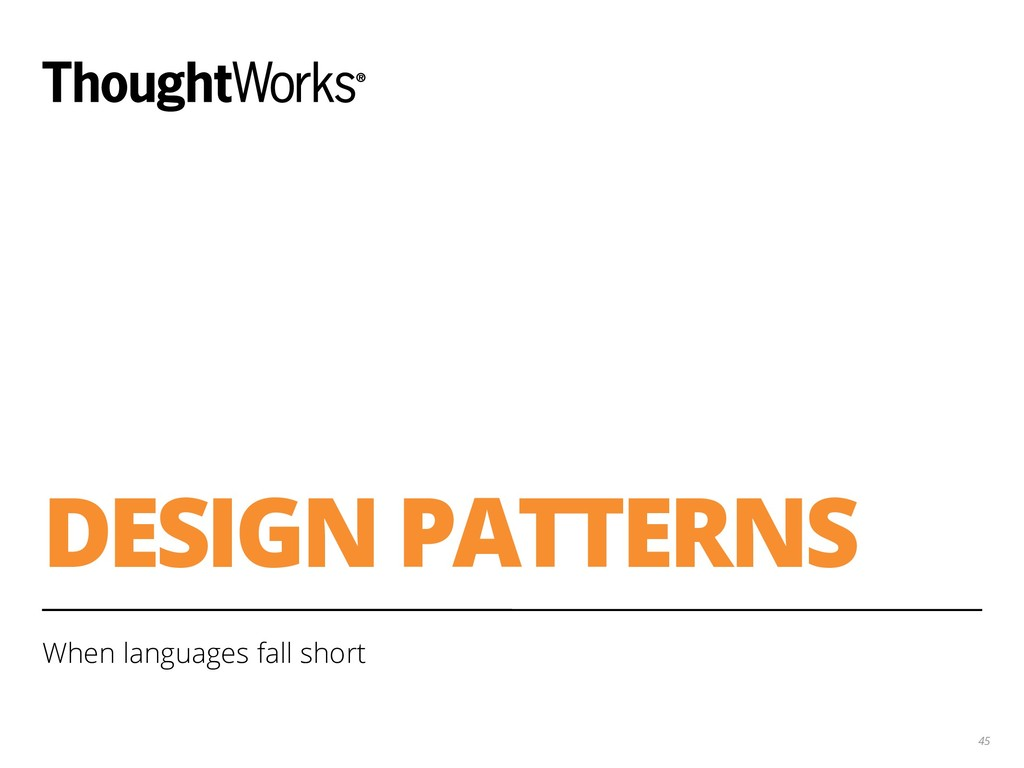 DESIGN PATTERNS When languages fall short 45