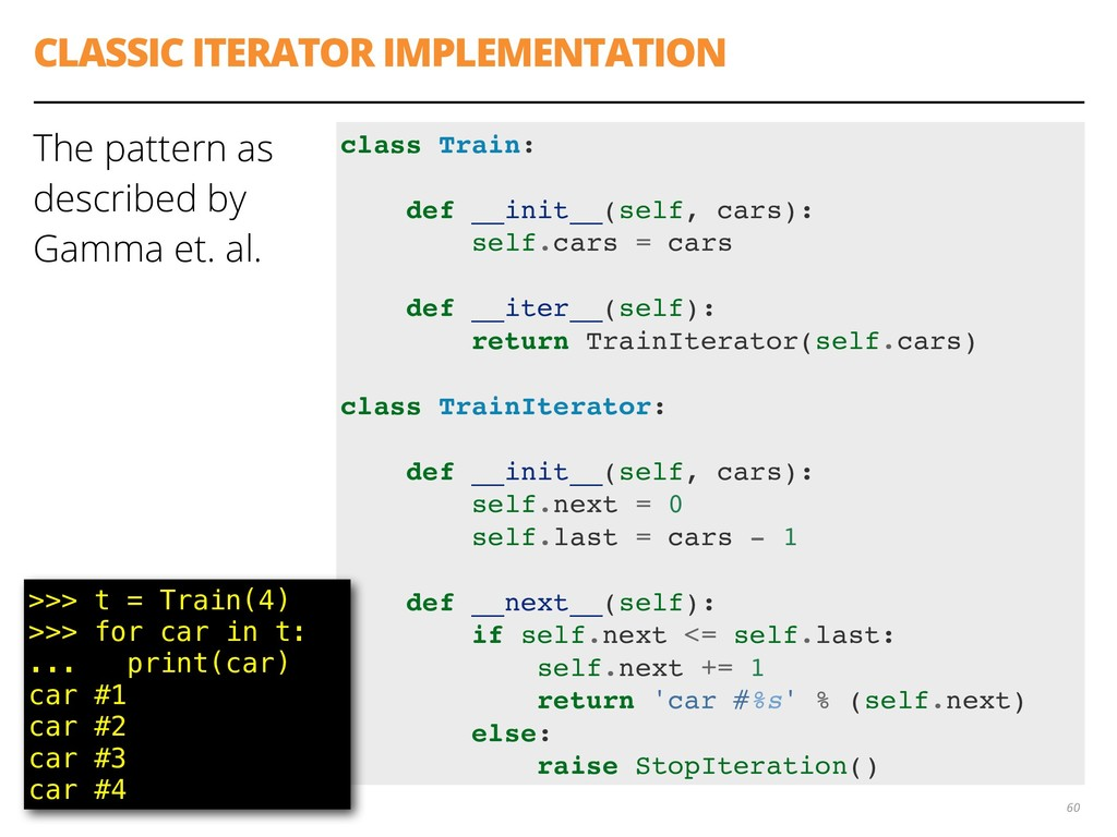 CLASSIC ITERATOR IMPLEMENTATION The pattern as ...