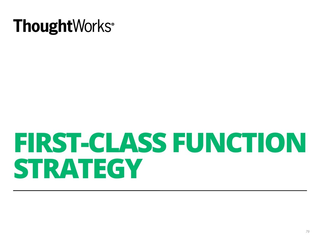FIRST-CLASS FUNCTION STRATEGY 79