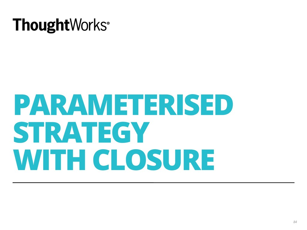 PARAMETERISED STRATEGY