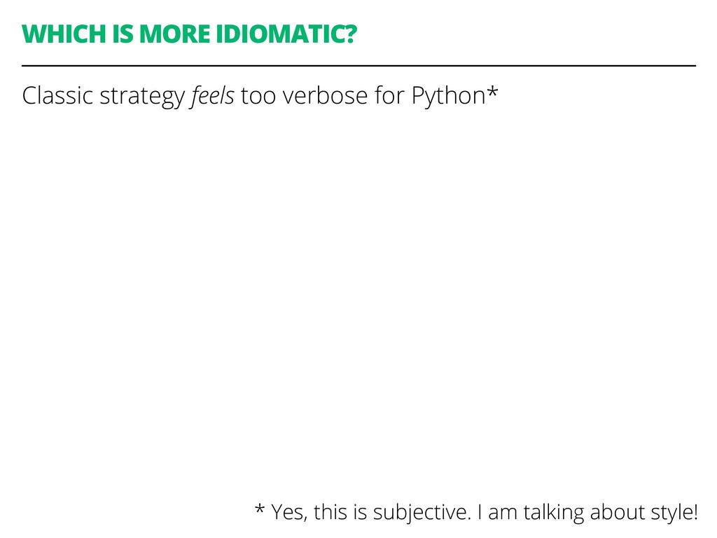 WHICH IS MORE IDIOMATIC? Classic strategy feels...