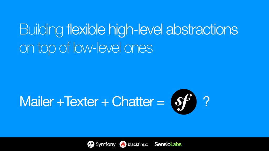 Building flexible high-level abstractions