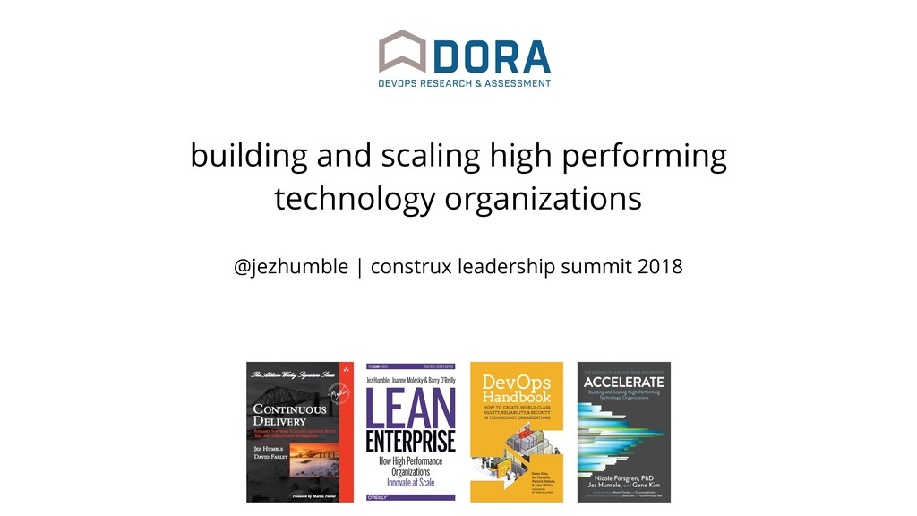 @jezhumble | construx leadership summit 2018 bu...