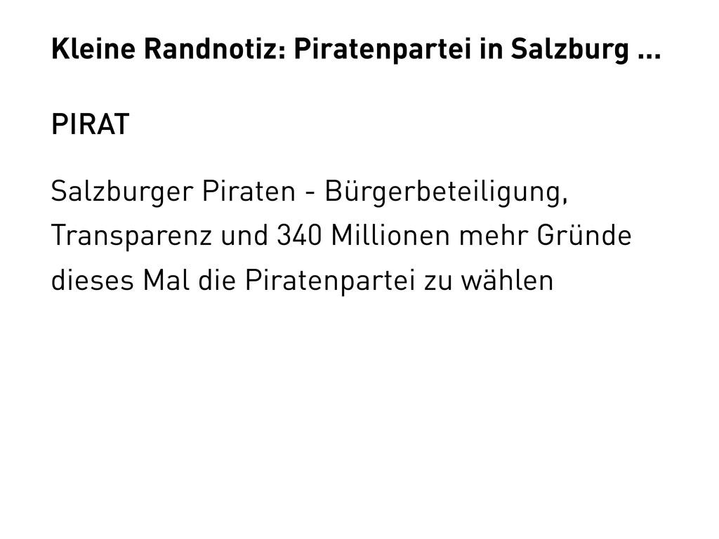 Kleine Randnotiz: Piratenpartei in Salzburg ......