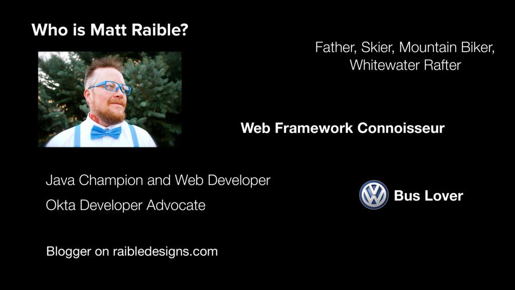 Blogger on raibledesigns.com Java Champion and ...