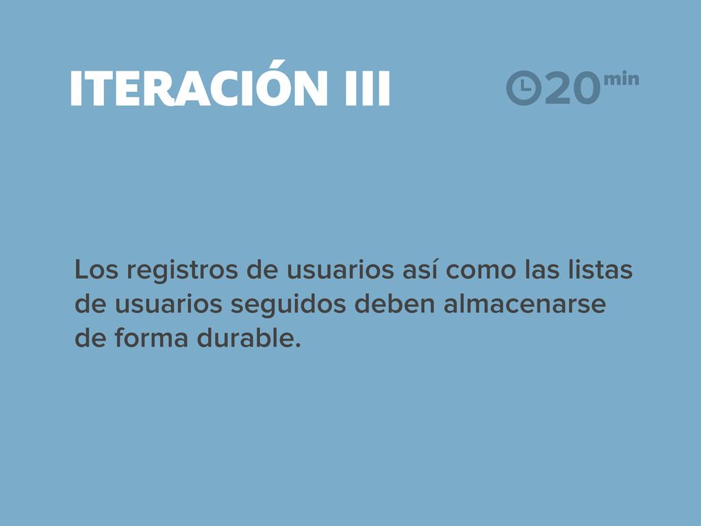 ITERACIÓN III Los registros de usuarios así com...
