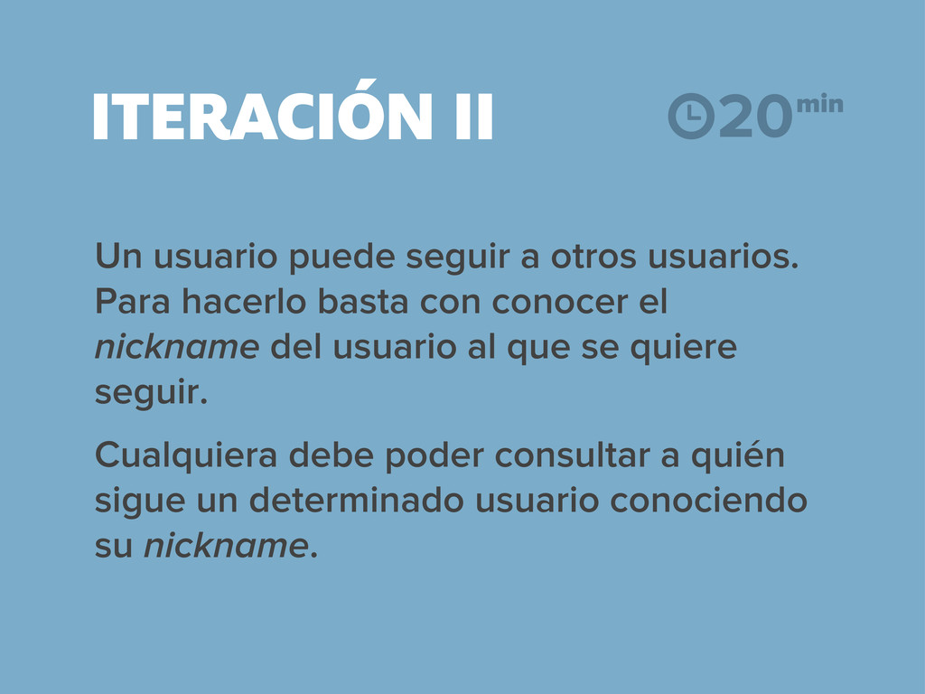 ITERACIÓN II Un usuario puede seguir a otros us...