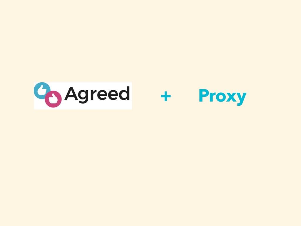+ Proxy