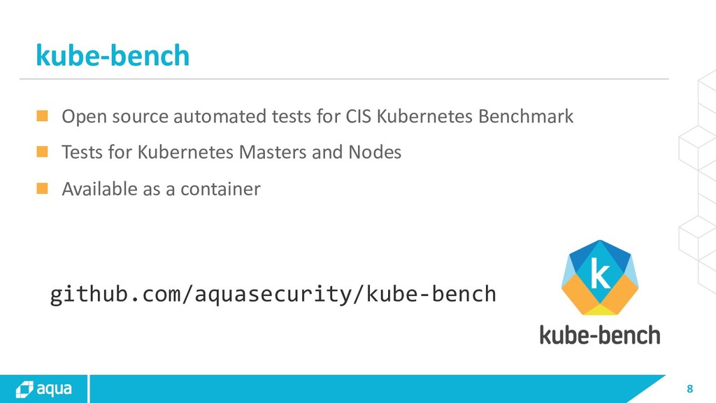 8 kube-bench n Open source automated tests for ...