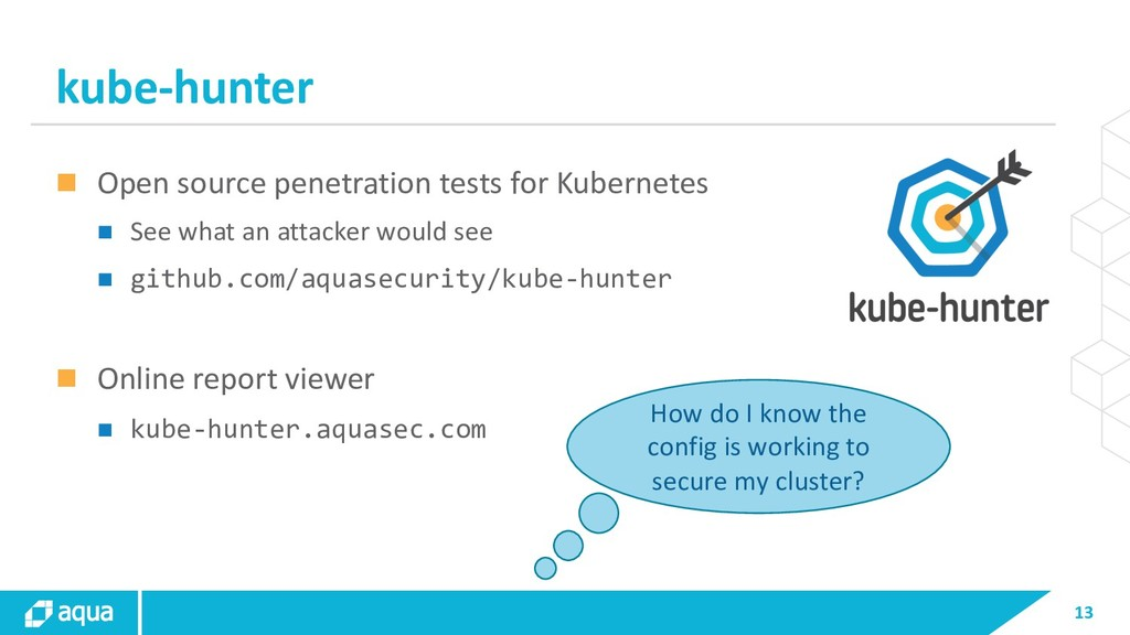 13 kube-hunter n Open source penetration tests ...