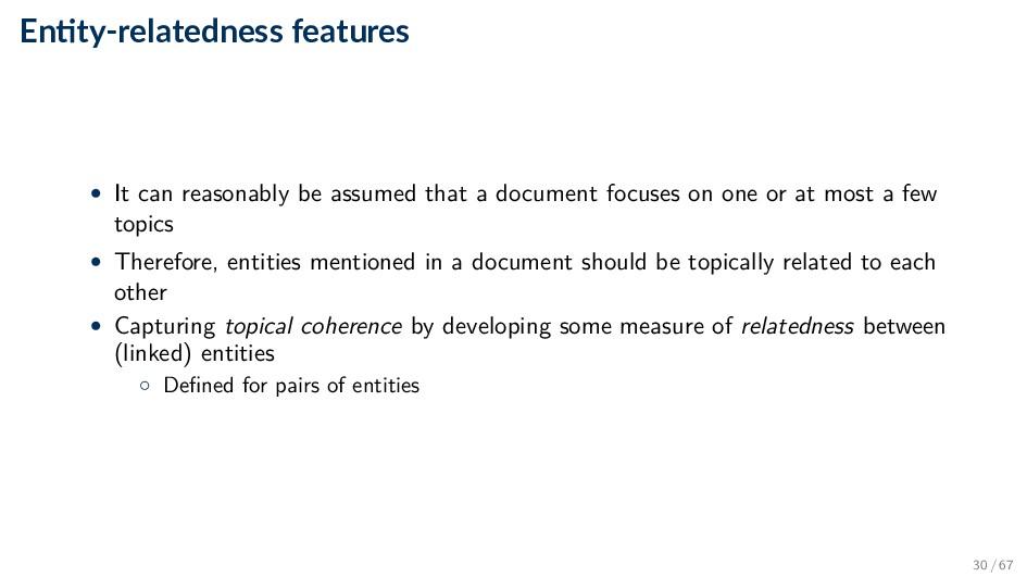 En ty-relatedness features • It can reasonably ...