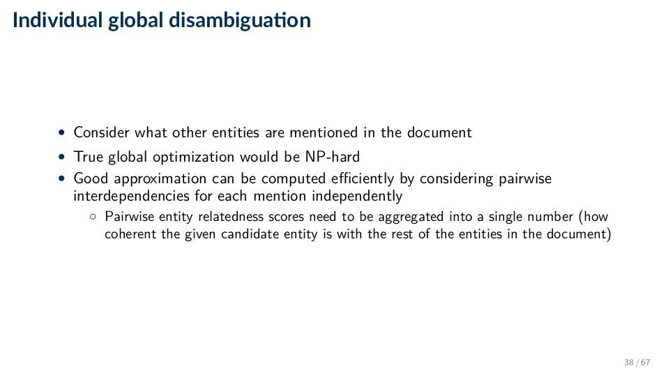 Individual global disambigua on • Consider what...
