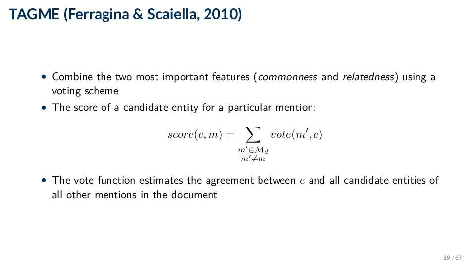 TAGME (Ferragina & Scaiella, 2010) • Combine th...