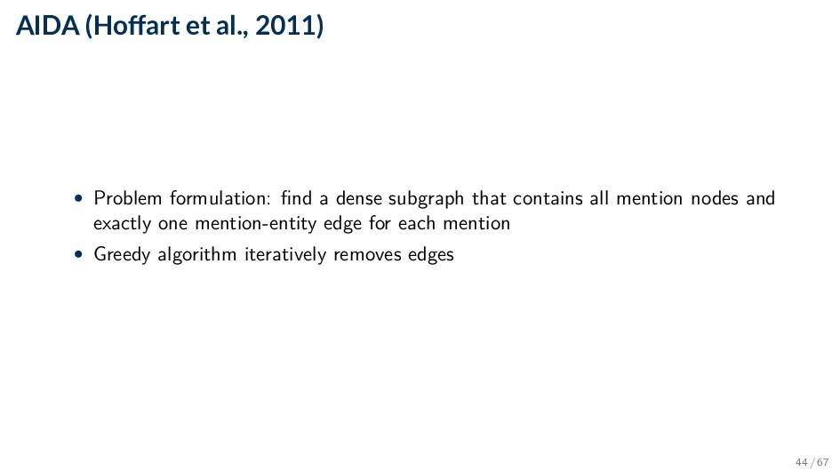 AIDA (Hoffart et al., 2011) • Problem formulatio...