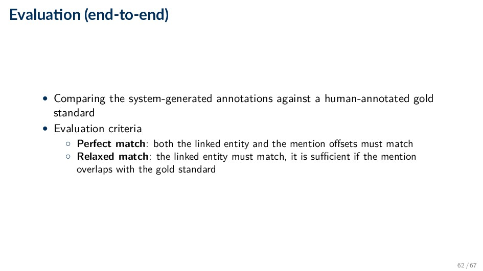 Evalua on (end-to-end) • Comparing the system-g...