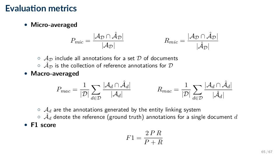 Evalua on metrics • Micro-averaged Pmic = |AD ∩...