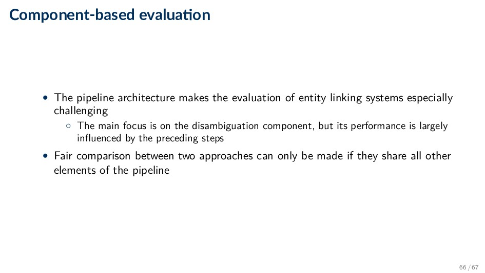 Component-based evalua on • The pipeline archit...