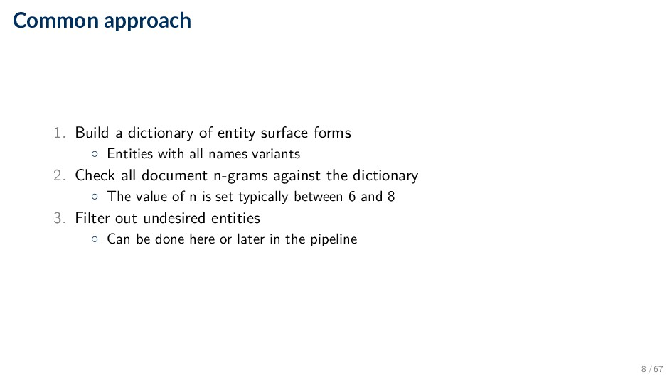 Common approach 1. Build a dictionary of entity...