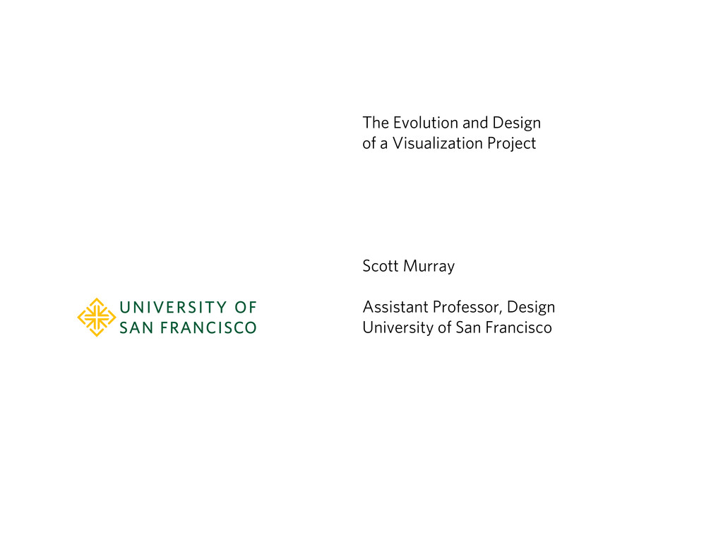Scott Murray Assistant Professor, Design Univer...