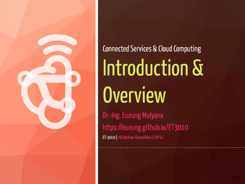  1 / 40 Connected Services & Cloud Computing...
