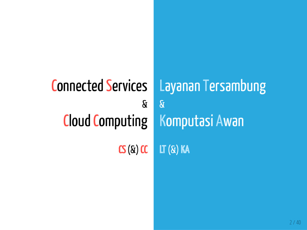 2 / 40 Connected Services & Cloud Computing CS ...