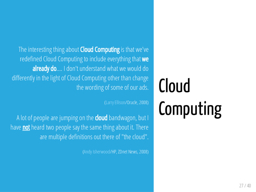 27 / 40 The interesting thing about Cloud Compu...