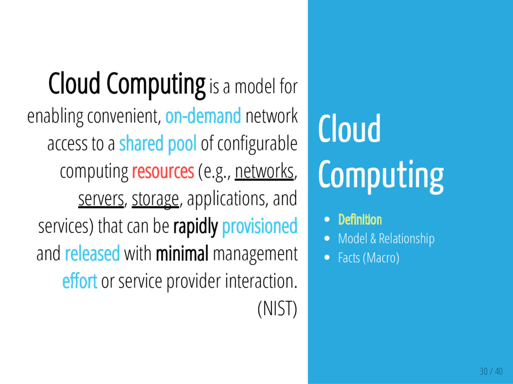 30 / 40 Cloud Computing is a model for enabling...