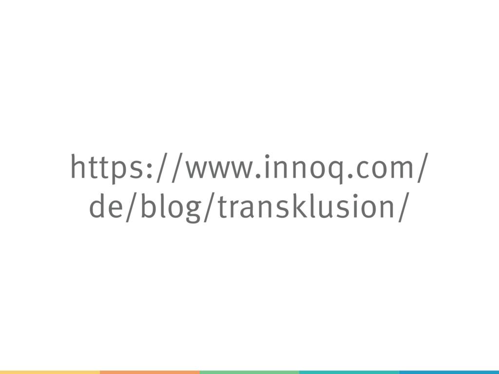 https://www.innoq.com/ de/blog/transklusion/