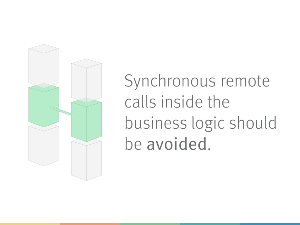 Synchronous remote calls inside the business lo...