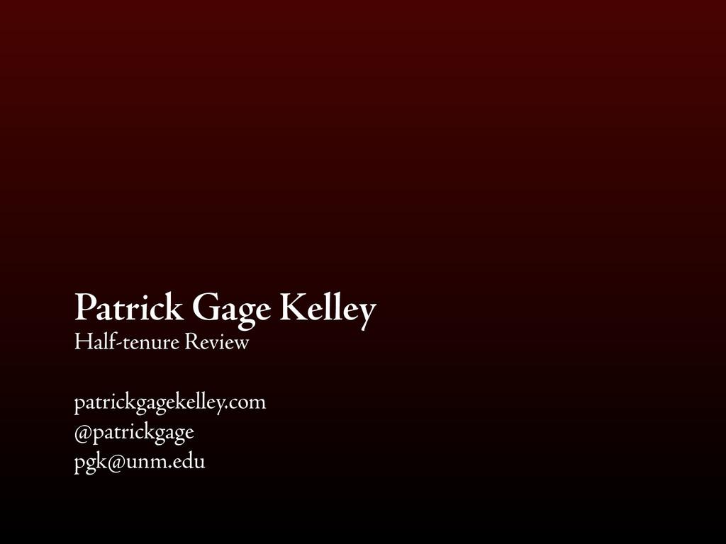 Patrick Gage Kelley Half-tenure Review patrickg...