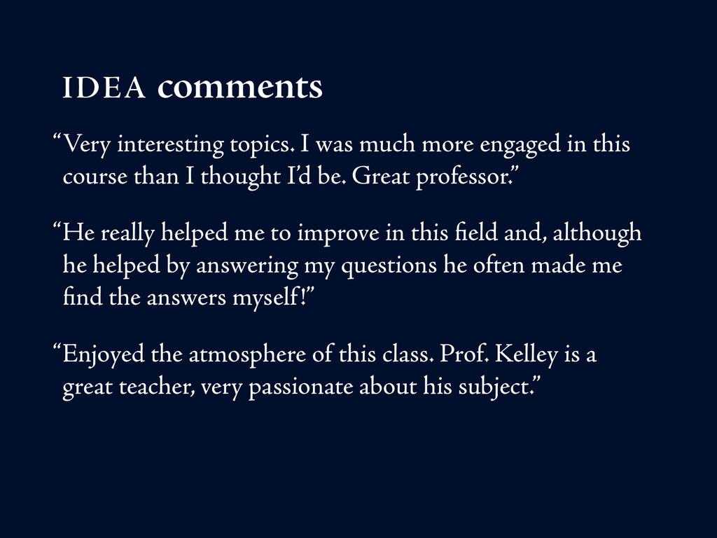 """IDEA comments """"Very interesting topics. I was m..."""