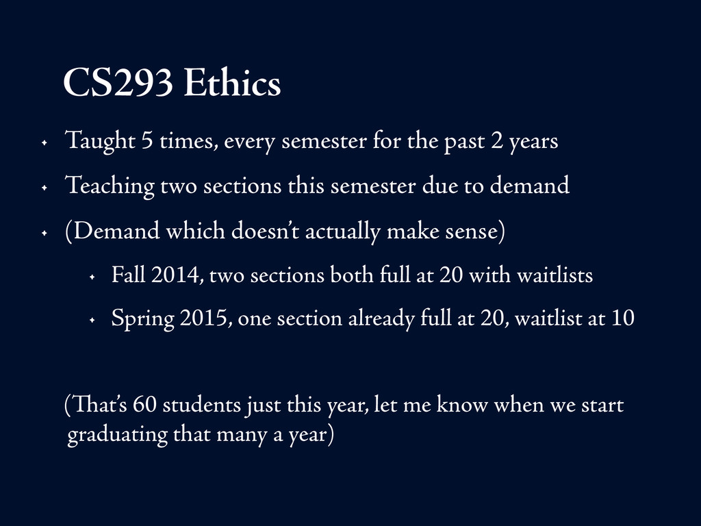CS293 Ethics • Taught 5 times, every semester f...