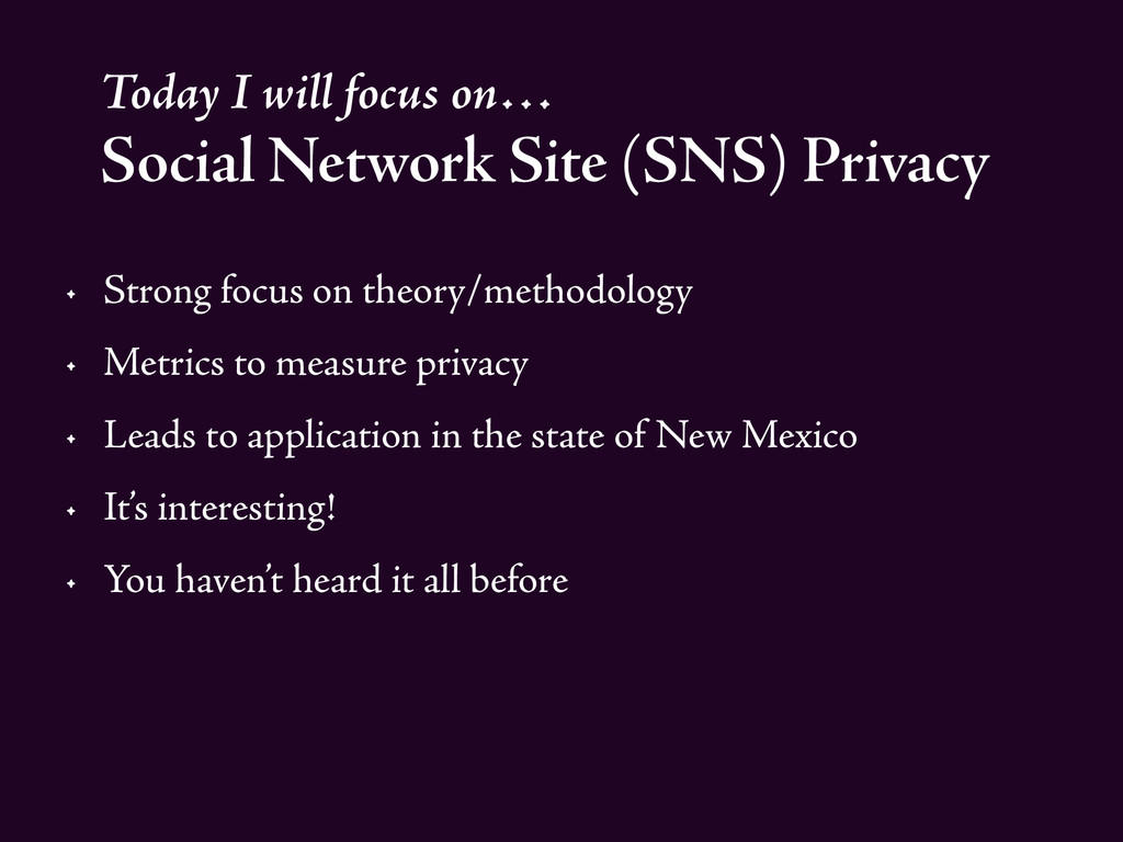 Today I will focus on… Social Network Site (SNS...