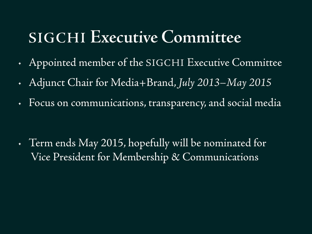• Appointed member of the SIGCHI Executive Comm...