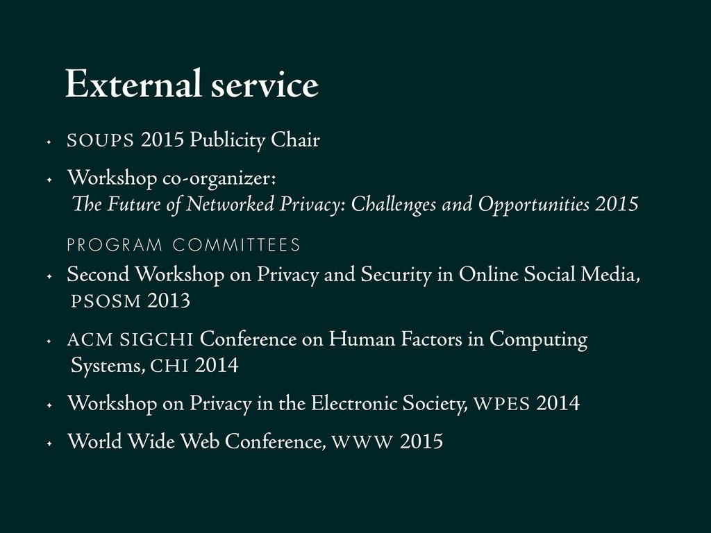 • SOUPS 2015 Publicity Chair • Workshop co-orga...