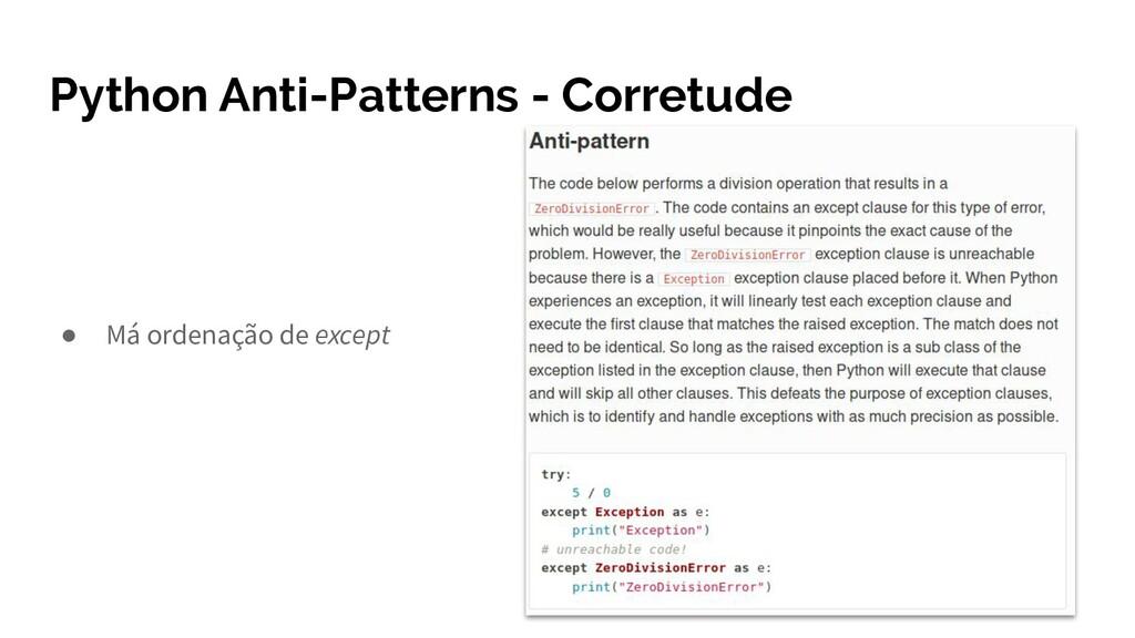 Python Anti-Patterns - Corretude ● Má ordenação...