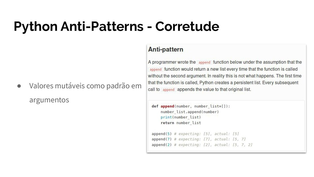 Python Anti-Patterns - Corretude ● Valores mutá...