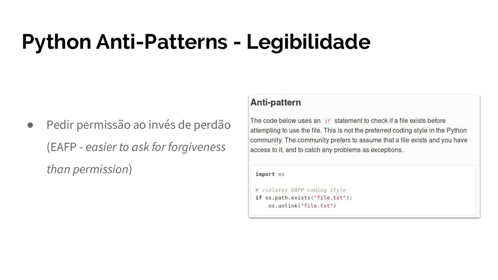 Python Anti-Patterns - Legibilidade ● Pedir per...