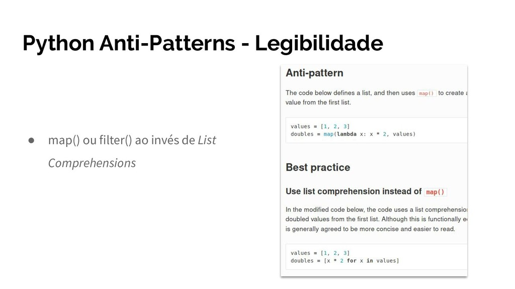 Python Anti-Patterns - Legibilidade ● map() ou ...