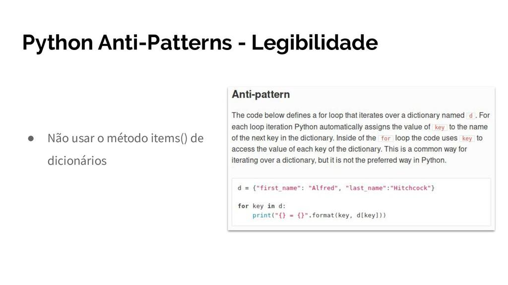 Python Anti-Patterns - Legibilidade ● Não usar ...