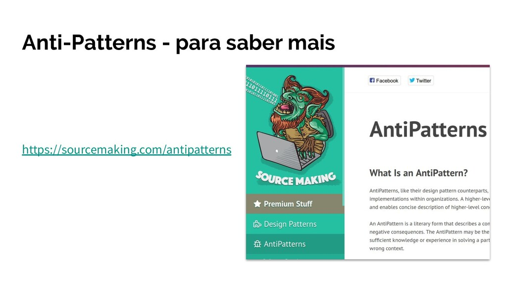 Anti-Patterns - para saber mais https://sourcem...