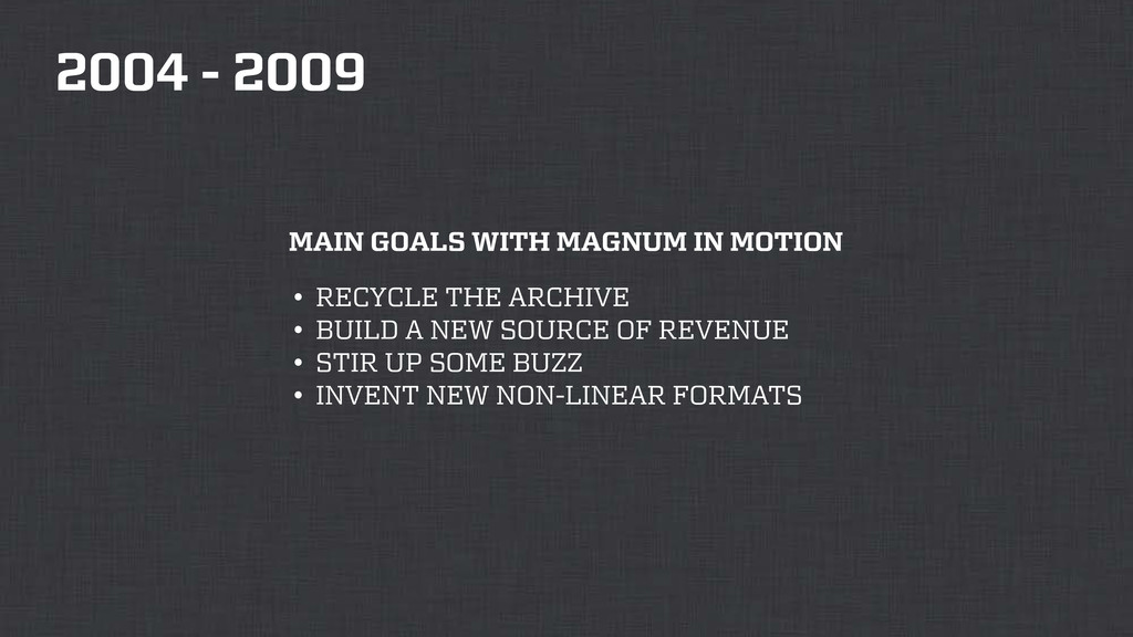 2004 - 2009 • RECYCLE THE ARCHIVE • BUILD A NEW...