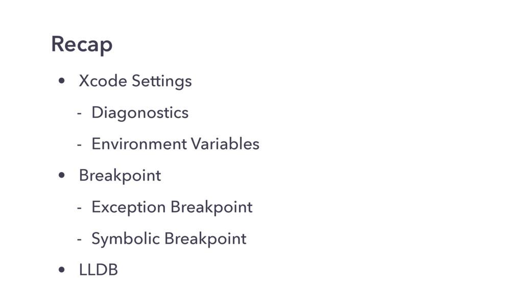 • Xcode Settings - Diagonostics - Environment V...