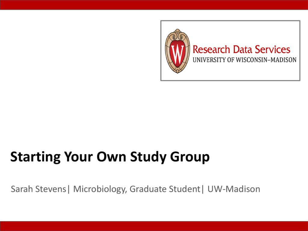 Starting Your Own Study Group Sarah Stevens| Mi...