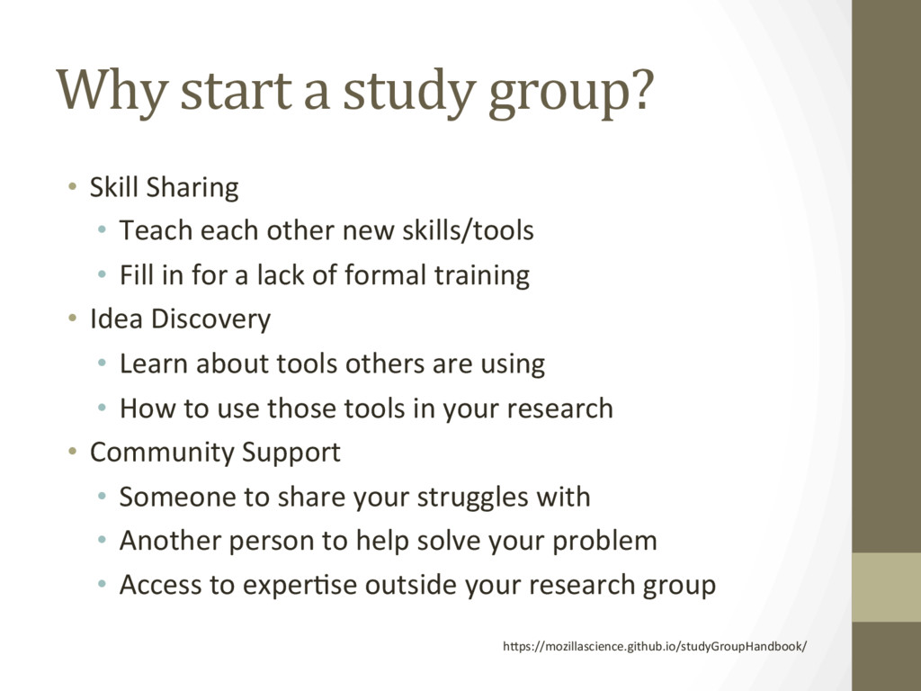 Why start a study group? •  Skill Sharing •  Te...