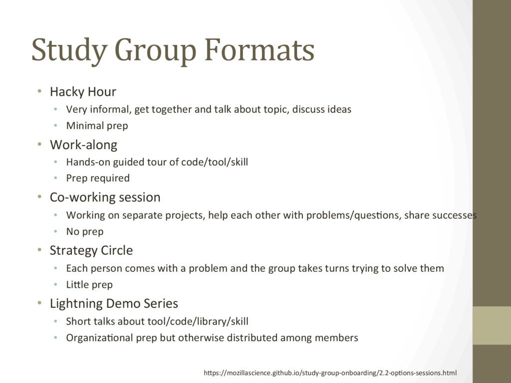 Study Group Formats •  Hacky Hour •  Very infor...