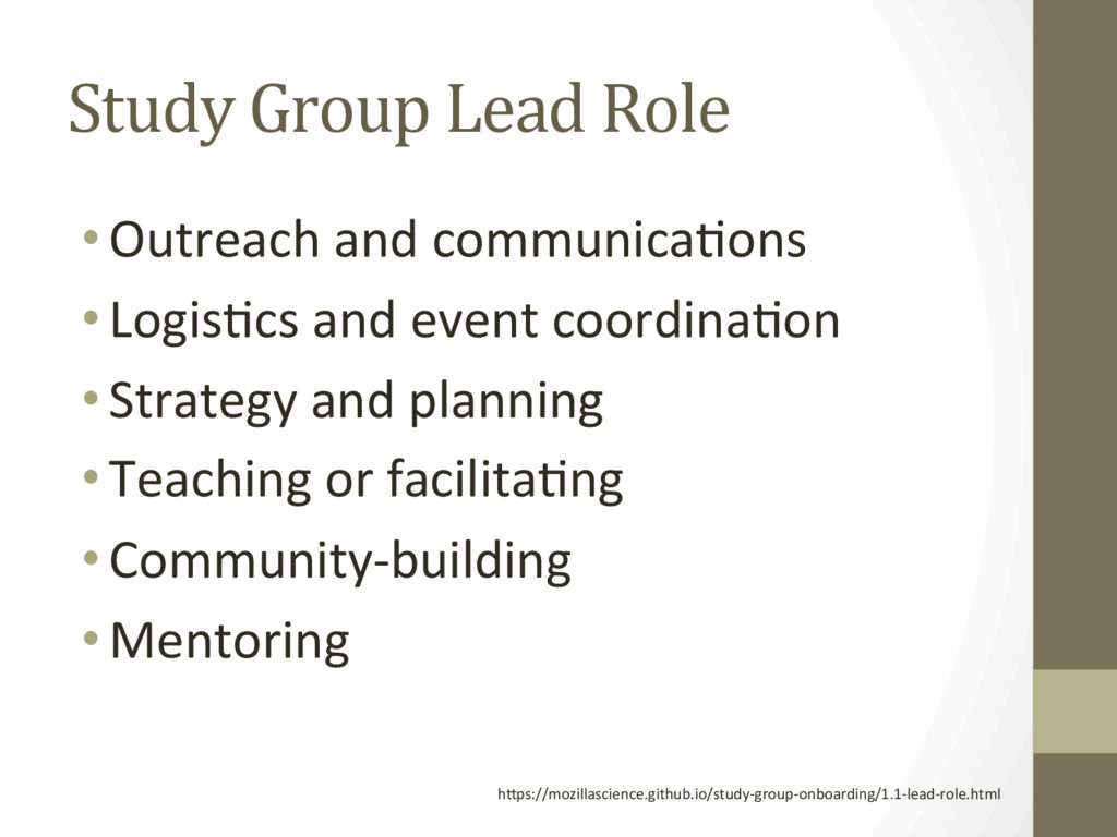Study Group Lead Role • Outreach and communica:...