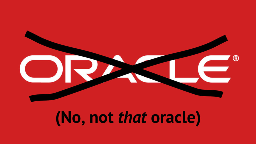 (No, not that oracle)