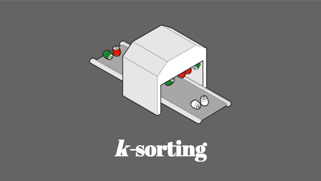 k-sorting